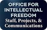 Office for Intellectual Freedom Staff, Projects, and Communication