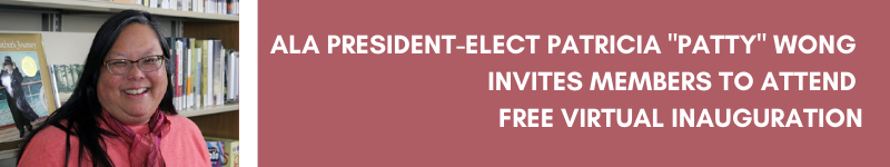 """ALA President-Elect Patricia """"Patty"""" Wong Invites Members to Attend Free Virtual Inauguration"""