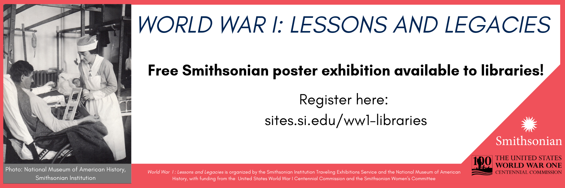 World War I: Lessons  and Legacies. Free Smithsonian poster exhibition available to libraries! Register  here: sites.si.edu/ww1-libraries